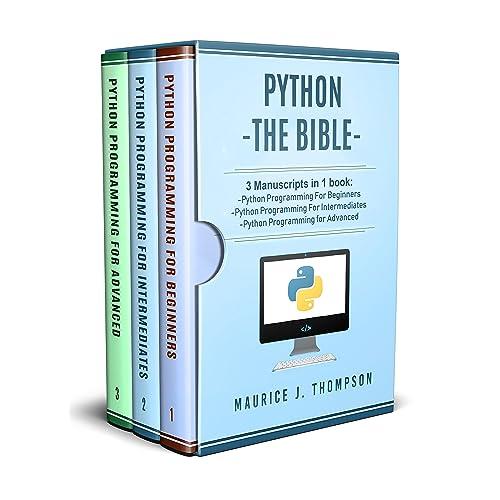 Python:  3 Manuscripts in 1 book: - Python Programming For Beginners - Python Programming For Intermediates - Python Programming for Advanced