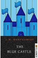 The Blue Castle Kindle Edition