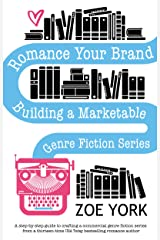 Romance Your Brand: Building a Marketable Genre Fiction Series (Publishing How To Book 1) Kindle Edition
