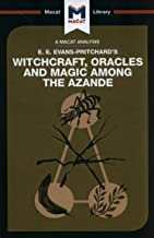 Witchcraft, Oracles and Magic Among the Azande (The Macat Library)