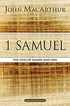 1 Samuel: The Lives of Samuel and Saul (MacArthur Bible Studies)