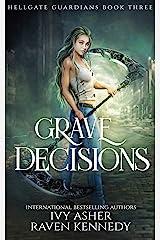 Grave Decisions (Hellgate Guardians Book 3) Kindle Edition