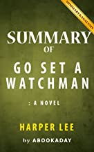 Summary of Go Set a Watchman: : A Novel by Harper Lee | Summary & Analysis