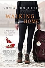 Walking Home: A Pilgrimage from Humbled to Healed Kindle Edition