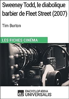 Sweeney Todd, le diabolique barbier de Fleet Street de Tim Burton: Les Fiches Cinéma d'Universalis (French Edition)