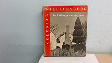 Colonial Williamsburg: Its Buildings and Gardens