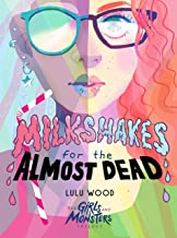 Milkshakes For The Almost Dead (The Girls and Monsters Trilogy Book 1)