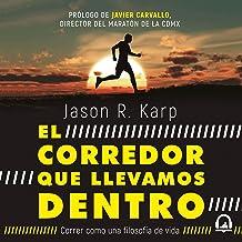 El corredor que llevamos dentro [The Corridor We Carry Inside]: Correr como una filosofía de vida [Run as a Philosophy of Life]