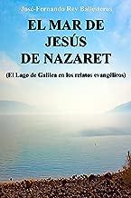 El Mar de Jesús de Nazaret: El Lago de Galilea en los relatos evangélicos (Spanish Edition)
