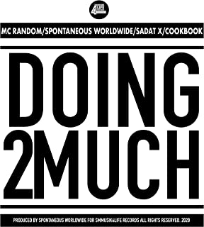 Doing 2 Much (feat. Mc Random, Sadat X & Cookbook) [Explicit]