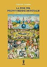 La fine del Nuovo Ordine Mondiale: La caduta dell'élite globale (Italian Edition)