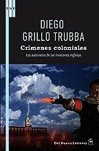 Crímenes coloniales I, II – Diego Grillo Trubba  81LHw7ZfC6L._AC_UY218_