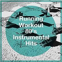 Running Workout 80's Instrumental Hits