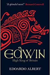 Edwin: High King of Britain (The Northumbrian Thrones Book 1) Kindle Edition