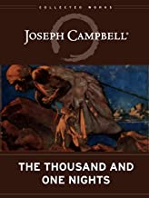 The Thousand and One Nights (The Collected Works of Joseph Campbell)