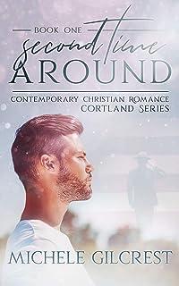 Second Time Around : Christian Contemporary Romance (Cortland Series Book 1)