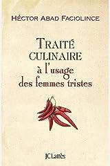 Traité culinaire à l'usage des femmes tristes (Littérature étrangère) Format Kindle