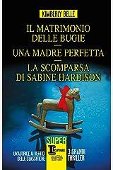Il matrimonio delle bugie - Una madre perfetta - La scomparsa di Sabine Hardison Formato Kindle