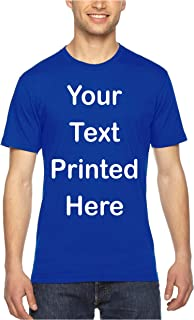 Custom T-Shirt. Personalized Tee. Add Your Own Text .Personalized Message.