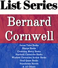 BERNARD CORNWELL: SERIES READING ORDER: SAXON TALES BOOKS, SHARPE BOOKS, CROWNING MERCY BOOKS, STARBUCK CHRONICLES BOOKS, WARLORD CHRONICLES/ARTHUR BOOKS, ... QUEST BY BERNARD CORNWELL (English Edition)