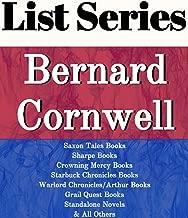 BERNARD CORNWELL: SERIES READING ORDER: SAXON TALES BOOKS, SHARPE BOOKS, CROWNING MERCY BOOKS, STARBUCK CHRONICLES BOOKS, WARLORD CHRONICLES/ARTHUR BOOKS, GRAIL QUEST BY BERNARD CORNWELL