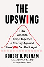 The Upswing: How America Came Together a Century Ago and How We Can Do It Again PDF