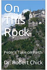 On This Rock: Peter's Take on Faith Kindle Edition