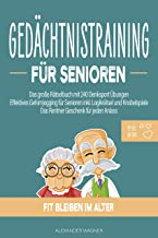 Gedächtnistraining für Senioren: Das große Rätselbuch mit 240 Denksport Übungen   Effektives Gehirnjogging für Senioren in...