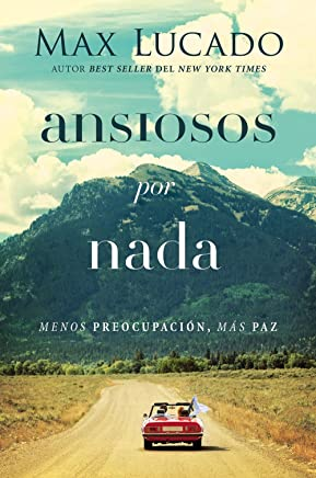 Ansiosos por nada / Anxious for Nothing: Menos Preocupación, Más Paz / Less Preoccupation, Concern, More Peace