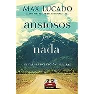 Ansiosos por nada: Menos preocupación, más paz (Spanish Edition)