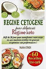 Régime cétogène pour débutants, Régime keto: Défi de 28 jour pour transformer votre corps en une machine à brûler les graisses et optimiser vos performances + 60 recettes low-carb adaptées Format Kindle