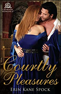 Courtly Pleasures (Courtly Love Book 1)