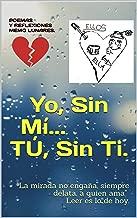 Yo, Sin Mí... TÚ, Sin Ti.: