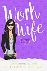 Work Wife (The Jilted Wives Club Book 3) Kindle Edition