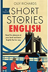 Short Stories in English for Beginners: Read for pleasure at your level, expand your vocabulary and learn English the fun way! (Foreign Language Graded Reader Series) (English Edition) eBook Kindle