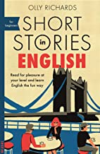 Short Stories in English for Beginners: Read for pleasure at your level, expand your vocabulary and learn English the fun ...