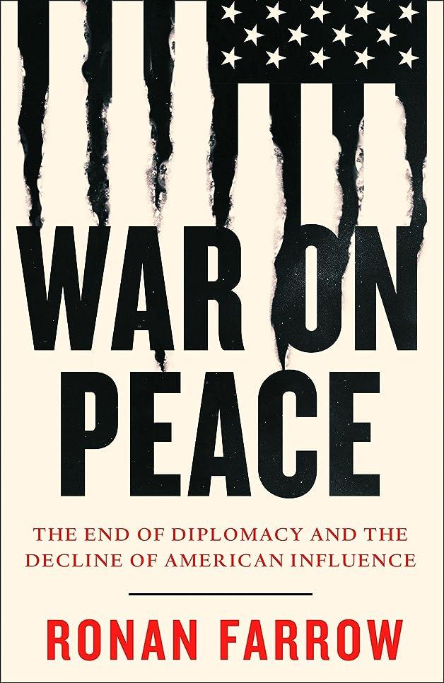 郵便おなかがすいたママWar on Peace: The End of Diplomacy and the Decline of American Influence (English Edition)
