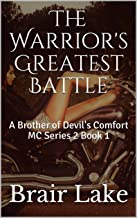 The Warrior's Greatest Battle: A Brother of Devil's Comfort MC Series 2 Book 1 (A Brother of Devil's Comfort MC B1)