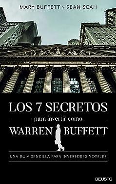 Los 7 secretos para invertir como Warren Buffett: Una guía sencilla para inversores noveles (Spanish Edition)