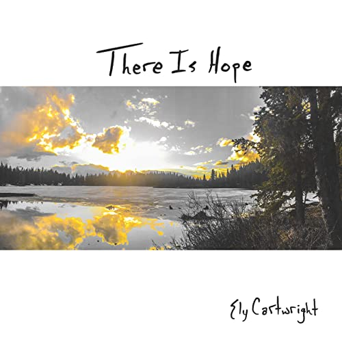Ely Cartwright - There Is Hope 2019