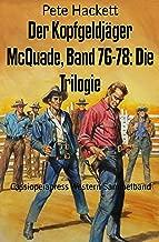 Der Kopfgeldjäger McQuade, Band 76-78: Die Trilogie: Cassiopeiapress Western Sammelband (German Edition)