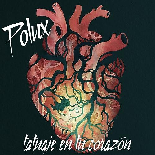Tatuaje en Tu Corazón de Polux en Amazon Music - Amazon.es