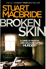 Broken Skin: From the bestselling author of Dying Light (Logan McRae, Book 3) Kindle Edition