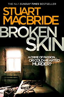 Broken Skin: From the bestselling author of Dying Light (Logan McRae, Book 3) (English Edition)