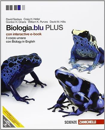 Biologia.blu. plus. Corpo umano. Con interactive e-book. Per le Scuole superiori. Con espansione online
