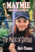MAYMIE - Adventures in Loving Life: The Music of Softball