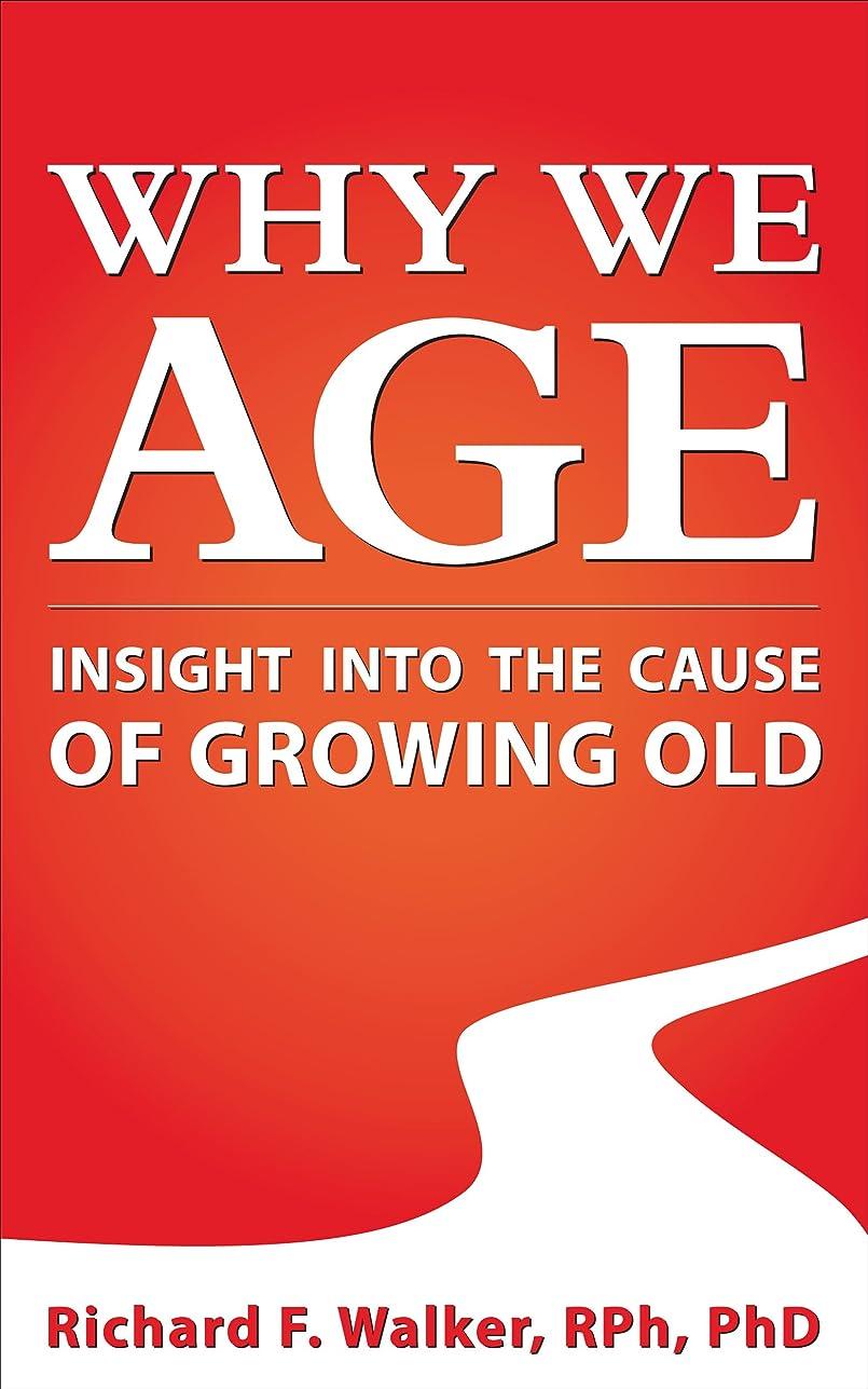 スティック保証金称賛Why we age: Insight into the cause of growing old (English Edition)