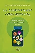 La alimentacion como medicina (Spanish Edition)