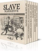 Slave Narrative Six Pack 7 - My Life in the South, The Narrative of Lunsford Lane, Army Life in a Black Regiment, John Bro...