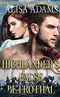 Highlander's False Betrothal: A Scottish Medieval Historical Romance (The Legend of the Campbell Clan Book 4)